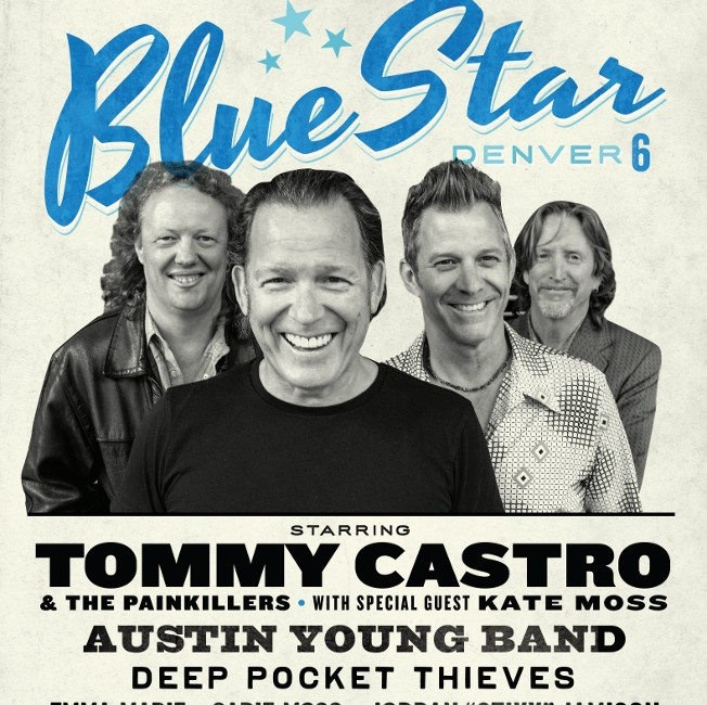 Blue Star Denver 6 with Tommy Castro and the Painkillers & More!